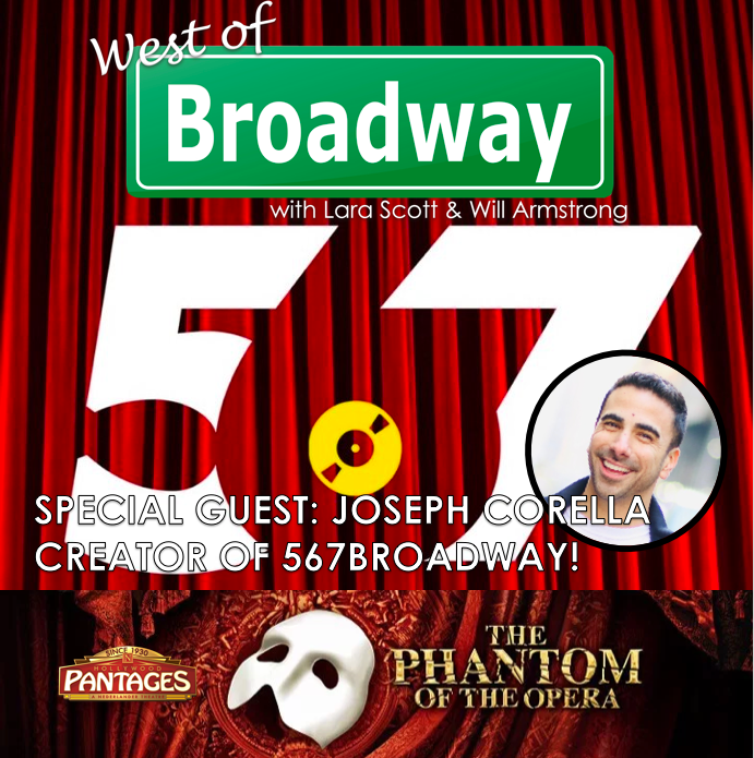 The 'West of Broadway' Podcast Chats PHANTOM Tour, SHERLOCK HOLMES, and with Joseph Corella of 567Broadway