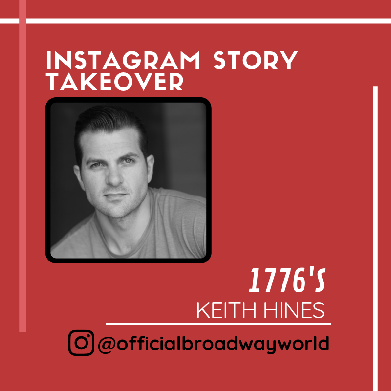 1776's Keith Hines Takes Over Instagram Tomorrow!