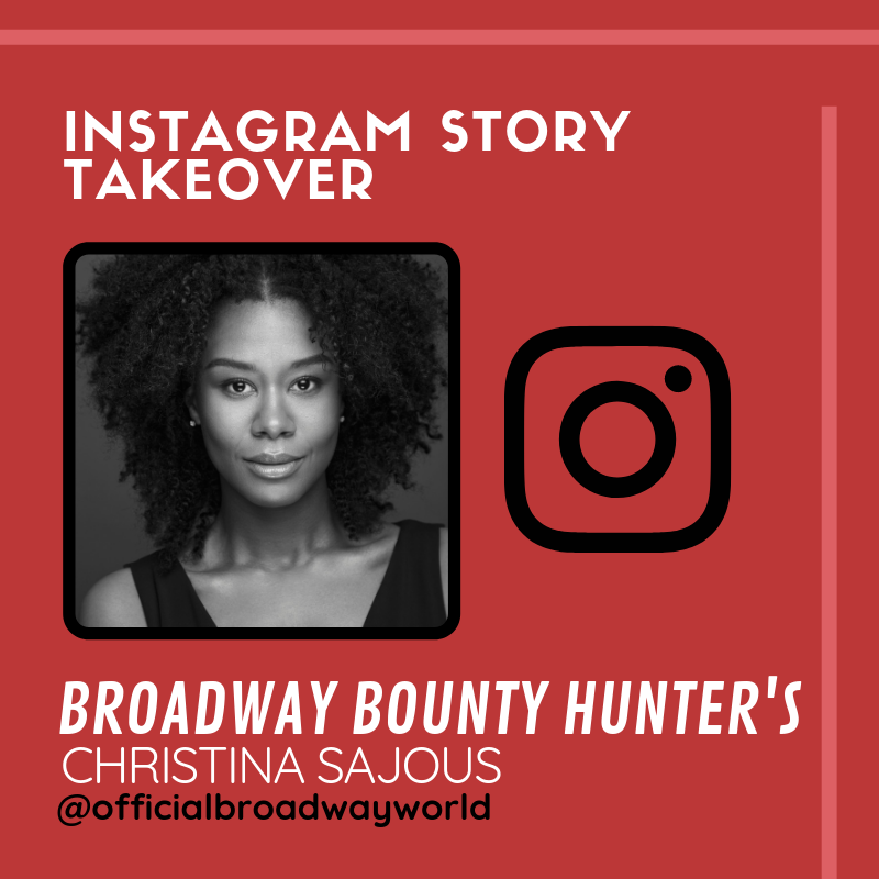 BROADWAY BOUNTY HUNTER's Christina Sajous Takes Over Instagram Tomorrow!