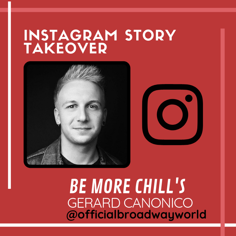 BE MORE CHILL's Gerard Canonico Takes Over Instagram Tomorrow!