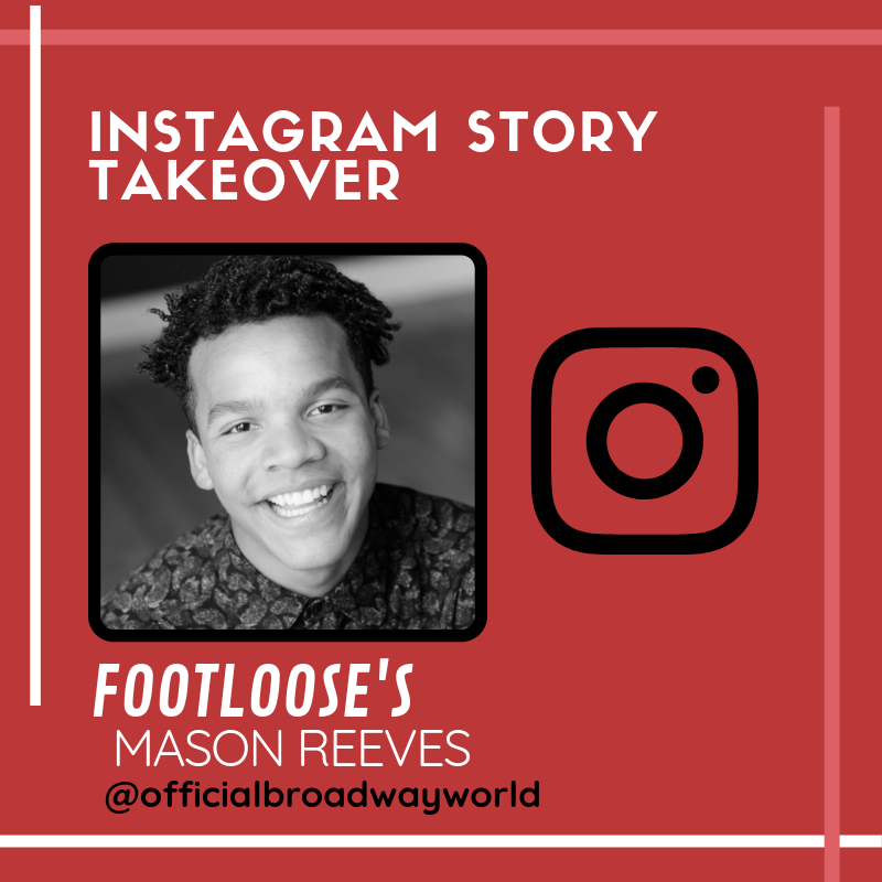 FOOTLOOSE's Mason Reeves Takes Over Instagram Saturday!
