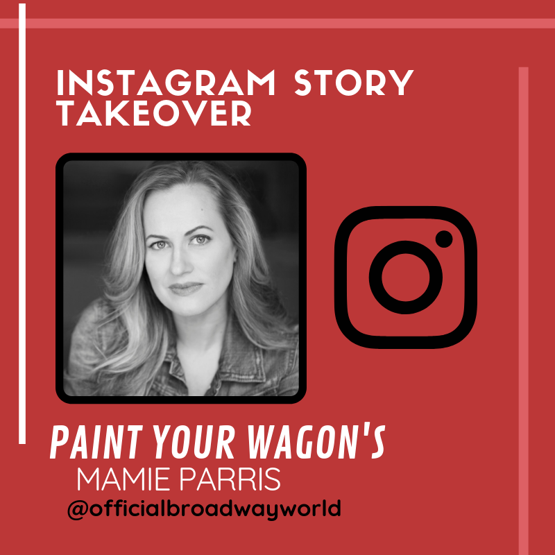 PAINT YOUR WAGON's Mamie Parris Takes Over Instagram Saturday!