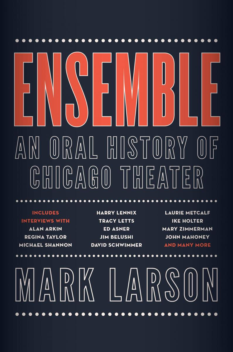 Podcast: BroadwayRadio's 'Tell Me More' Chats with Mark Larson About 'Ensemble: An Oral History of Chicago Theater'
