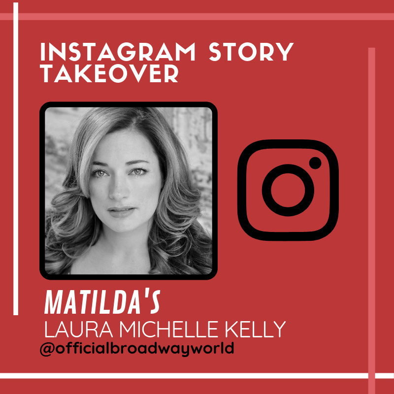 MATILDA's Laura Michelle Kelly Takes Over Instagram Saturday!
