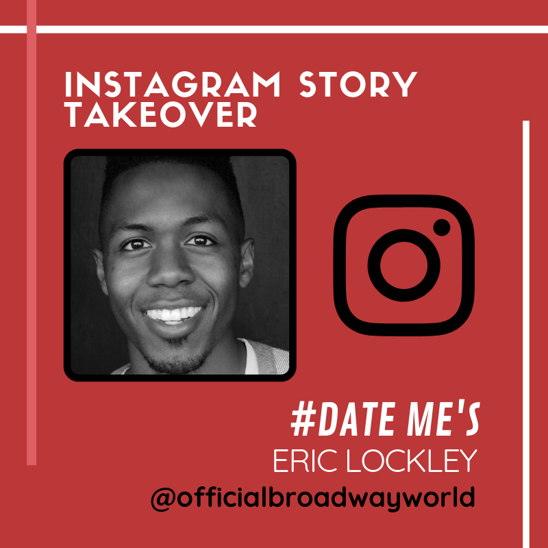 DATE ME's Eric Lockley Takes Over Instagram Monday!