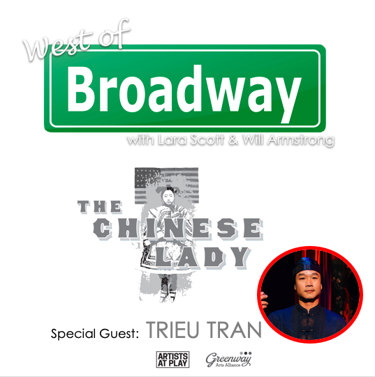 The 'West of Broadway' Podcast Talks THE CHINESE LADY with Star Trieu Tran
