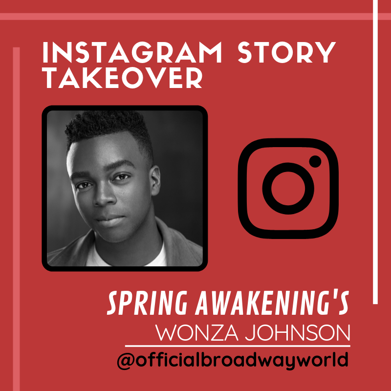 SPRING AWAKENING's Wonza Johnson Takes Over Instagram Saturday!
