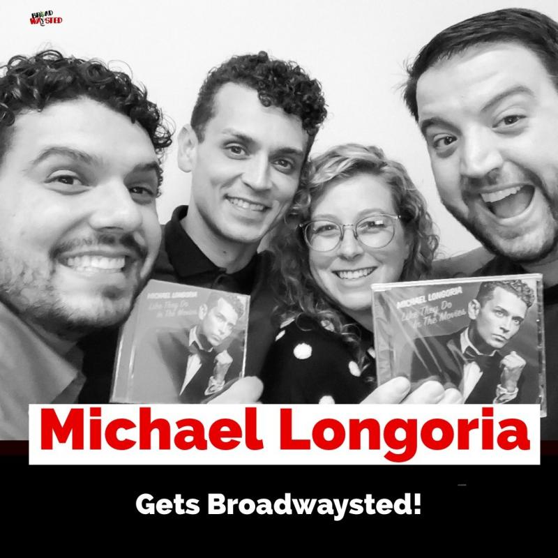 The 'Broadwaysted' Podcast Welcomes Broadway Star, Singer-Songwriter Michael Longoria