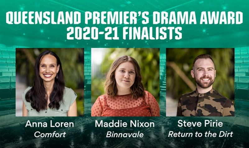 FINALISTS ANNOUNCED FOR QUEENSLAND PREMIER'S DRAMA AWARD 2020-21