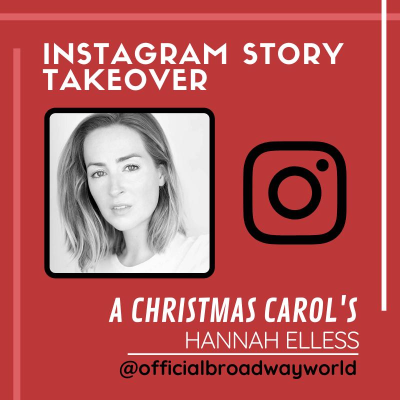 A CHRISTMAS CAROL's Hannah Elless Takes Over Instagram Thursday!