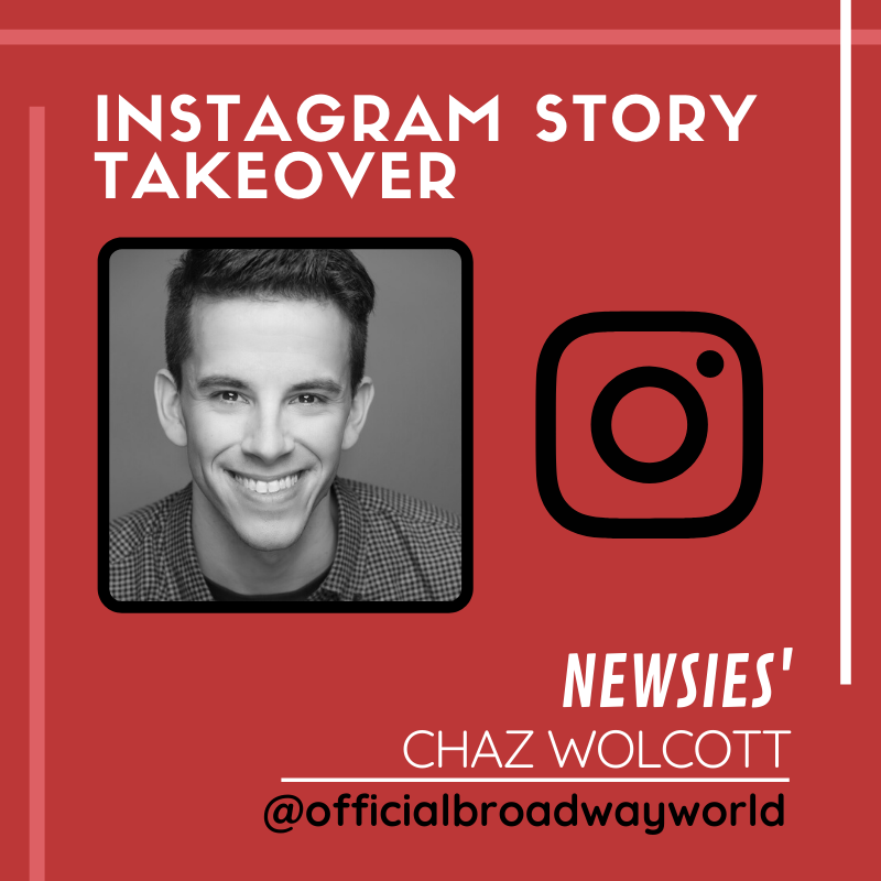 NEWSIES' Chaz Wolcott Takes Over Instagram Sunday!