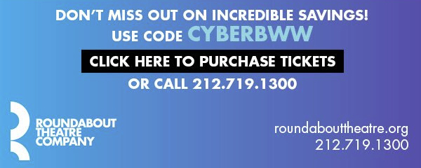 All Roundabout Shows Begin at $49 with One-Day-Only Cyber Monday Deal!