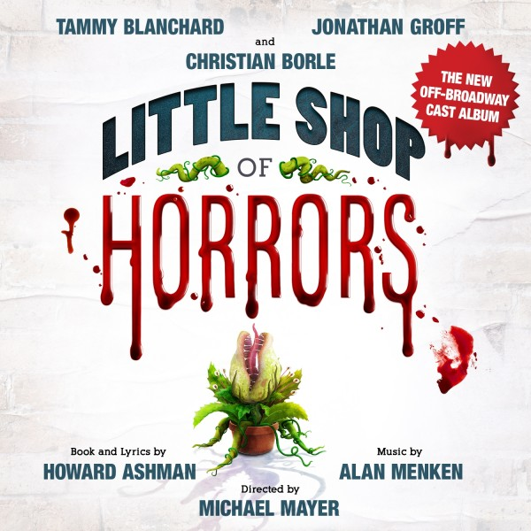 BWW Album Review: LITTLE SHOP OF HORRORS (The New Off-Broadway Cast Album) Delivers Everything Your Secret, Greasy Heart Desires