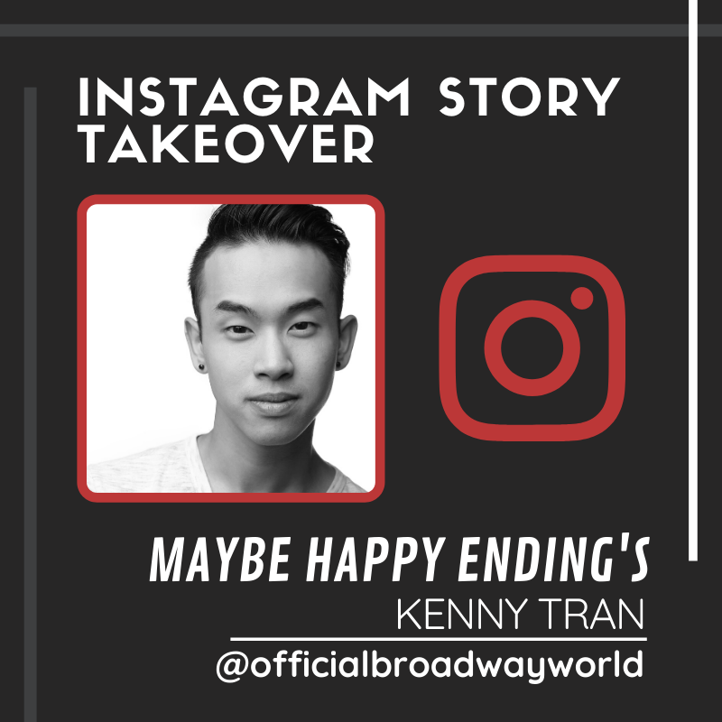 MAYBE HAPPY ENDING'S Kenny Tran Takes Over Instagram Sunday!