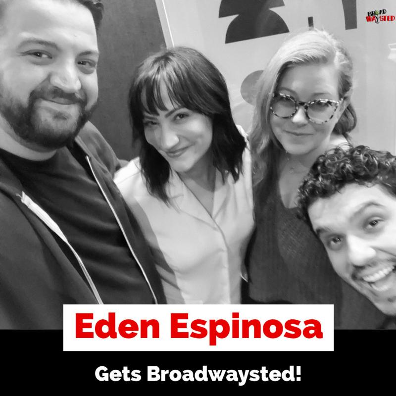 The 'Broadwaysted' Podcast Welcomes BROOKLYN, WICKED, FALSETTOS, LEMPICKA Star Eden Espinosa