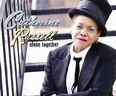 BWW Review: IN ALONE TOGETHER CATHERINE RUSSELL & BAND REALLY HAVE IT ALL TOGETHER at Birdland Jazz Club