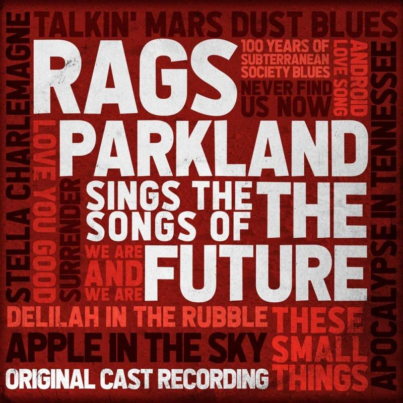 BWW Album Review: RAGS PARKLAND SINGS THE SONGS OF THE FUTURE is Poignant, Captivating, and Deeply Satisfying