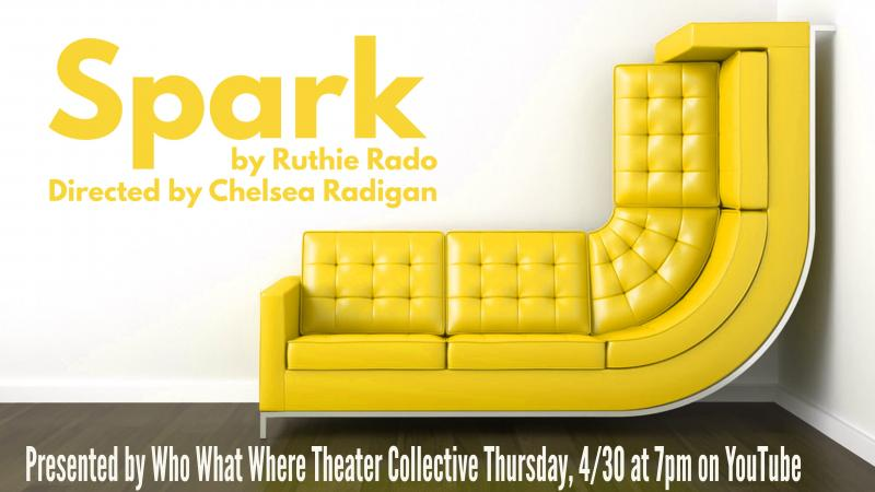 BWW Interview: Rebecca Wahls, Chelsea Radigan, Ruthie Rado of SPARK at Who What Where Theater Collective