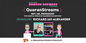 BWW Exclusive: Ben Rimalower's Broken Records QuaranStreams with Hey, Mr. Producer; Guest Richard Jay-Alexander
