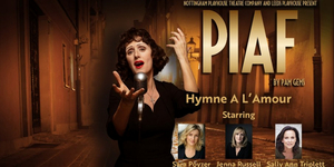 Stars of Nottingham Playhouse?s PIAF Perform 'Hymne a L'Amour'