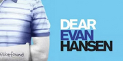 Broadway in Chicago Cancels DEAR EVAN HANSEN Engagement Due to the Health Crisis