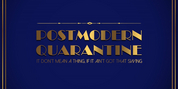 Michael Anthony Theatrical Announces Virtual Performance Of POSTMODERN QUARANTINE