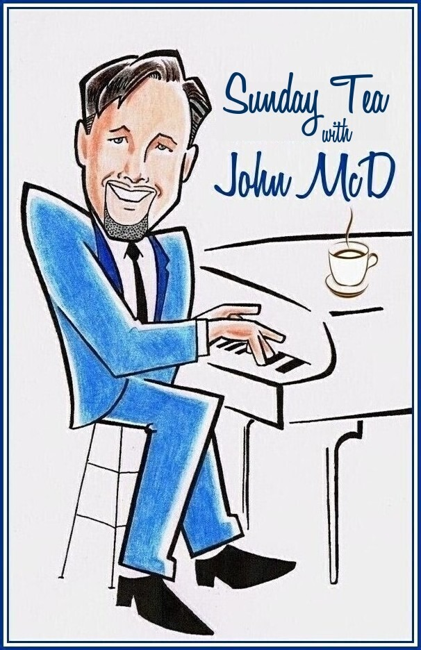 BWW Previews: John McDaniels' SUNDAY TEA WITH JOHN MCD Goes To a Weekly Schedule