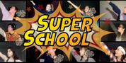 Original Musical SUPER SCHOOL Gets Virtual Debut
