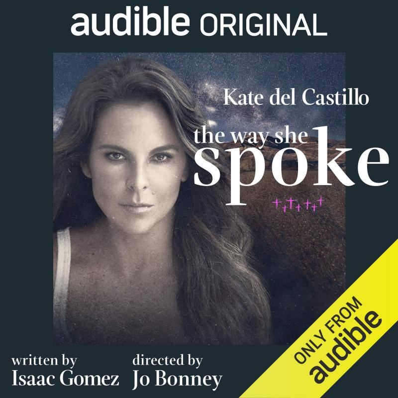 BWW Interview: Kate del Castillo Talks THE WAY SHE SPOKE, LA REINA DEL SUR and More