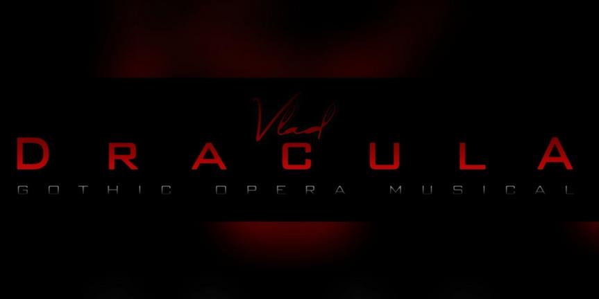 BWW Feature: VLAD DRACULA GOTHIC OPERA MUSICAL - AGGIORNAMENTO PER LE AUDIZIONI