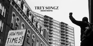 Trey Songz Releases New Single '2020 Riots: How Many Times'