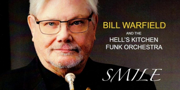 Bill Warfield And The Hell's Kitchen Funk Orchestra SMILE Out Today