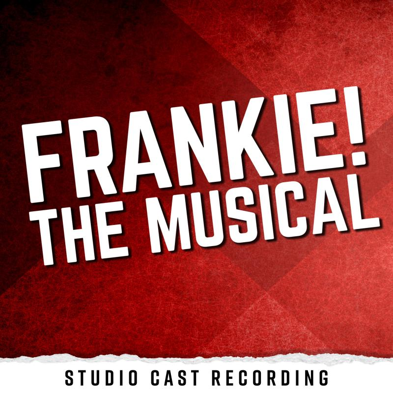 BWW Review: Broadway Records' FRANKIE! THE MUSICAL (Studio Cast Recording) is Mostly Bubbly