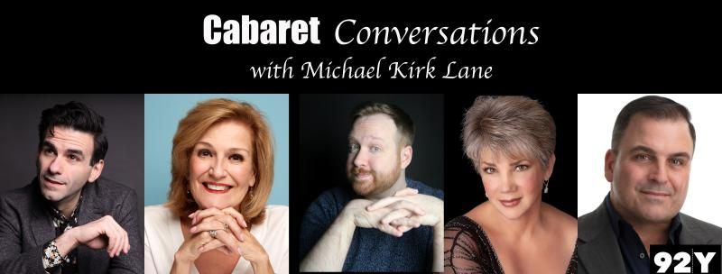 BWW Previews: Upcoming Guests Announced for Michael Kirk Lane's CABARET CONVERSATIONS At 92Y