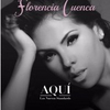 BWW CD Review: With AQUI Florencia Cuenca Lets Listeners Know She Is Here To Stay Photo