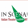 8th Annual IN SCENA! ITALIAN THEATER FESTIVAL NY Postponed to Spring 2021 Photo