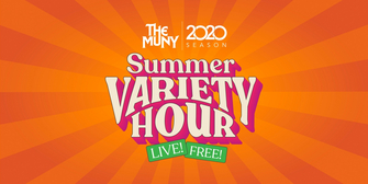 Details Announced for THE MUNY 2020 SUMMER VARIETY HOUR LIVE, Featuring Exclusive Cli Photo