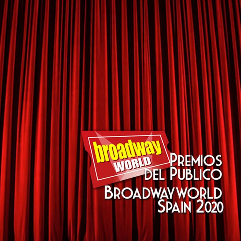 Candidatos a las nominaciones de los Premios del Público BroadwayWorld Spain 2020