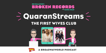 BWW Exclusive: Ben Rimalower's Broken Records QuaranStreams Continues with THE FIRST WIVES Photo