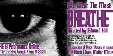 Sinclair Theatre Will Host Online Presentation WE WEAR THE MASK: BREATHE Photo
