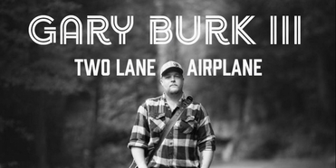 Love & Theft's Eric Gunderson Produces Gary Burk III's New Single 'Two Lane Airplane' Out Photo