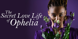 BWW Review: THE SECRET LOVE LIFE OF OPHELIA, Greenwich Theatre Online Photo