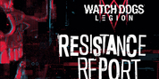 WATCH DOGS: LEGION: RESISTANCE REPORT Goes Inside the Immersive World of Watch Dogs Legion Photo