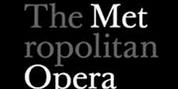 The Met Announces Week 22 Schedule for Nightly Met Opera Streams Photo