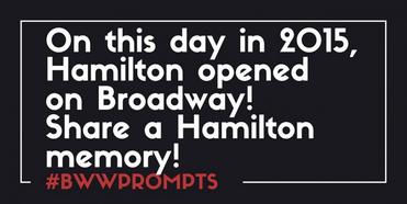 BWW Prompts: Share A HAMILTON Memory! Photo