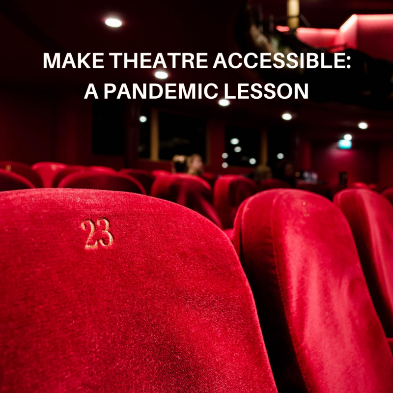 BWW Blog: Make Theatre Accessible - A Pandemic Lesson