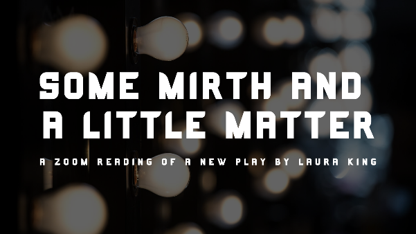 BWW Review: SOME MIRTH AND A LITTLE MATTER at Pumphouse Players Zooms Through Fun Jokes, Quirky Characters, and A Little Technical Trouble