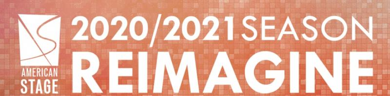 BWW Previews: 2020-2021 SEASON 'REIMAGINE' IS REVEALED ONLINE at American Stage