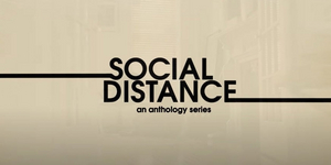 Brooks, Rubin-Vega, and More in SOCIAL DISTANCE Trailer Video