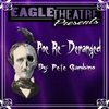 BWW Review: POE RE-DERANGED at The Eagle Theatre in Poe-sitively Spooky Photo